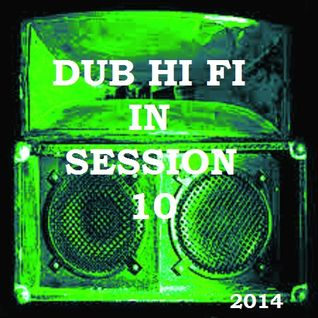 Dub Hi Fi In Session 10
