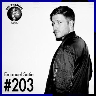 Get Physical Radio #203 mixed by Emanuel Satie (recorded at CSD Berlin)