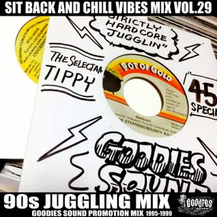 GOODIES SOUND Presents 90s Juggling Mix (1995-99) SIT BACK AND CHILL VIBES MIX Vol.29