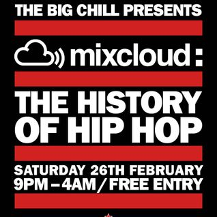 DJ MK - MIXCLOUD HISTORY OF HIP HOP (THE 90'S) LIVE AT THE BIG CHILL HOUSE FEB 2011