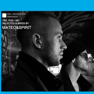 TRD.POD / 007 SELECTED & MIXED BY MATEO & SPIRIT