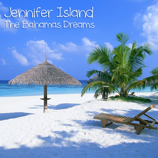 Jennifer Island - The Bahamas Dreams (11.03.2012)