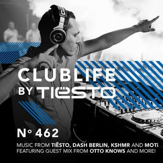Clublife By Tiësto #462 Podcast (15-02-2016)