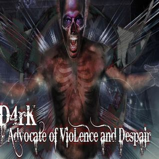 D4RK - Advocate of Violence & Despair
