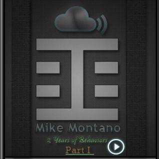 Mike Montano - 2 Years of Behaviors - Part 1 - Behaviors Proton Radio August 14th,2011