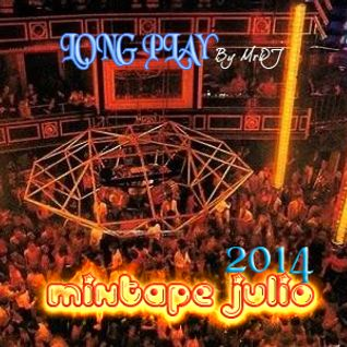 Long Play MIXTAPE Julio 2014 By MrDJ