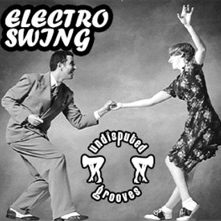 Electro-Swing - Undisputed Grooves (special edition mixtape)