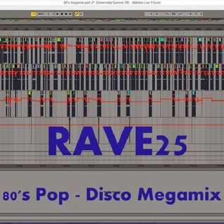80's Pop Disco Megamix - Mixed By rave 25