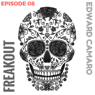 Edward Camaro presents Freakout Radio Episode 08