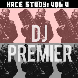 Kace Study Volume V: DJ Premier