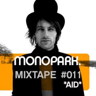 Monopark Mixtape 011 | *aid*