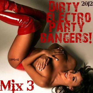Dirty Electro Party Bangers! [Mix 3]