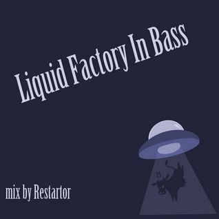 Liquid Factory In Bass mix by Restartor (28.06.2012)
