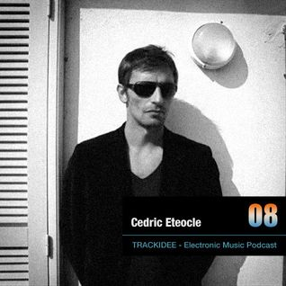 TRACKIDEE PODCAST 08 - Cedric Eteocle
