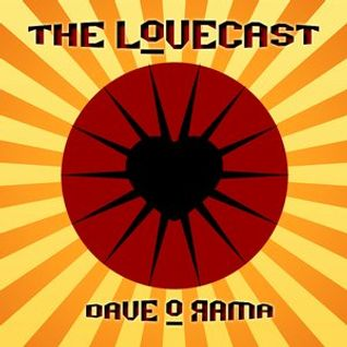 The Lovecast with Dave O Rama - October 10, 2015 - Guest: Buckman Coe