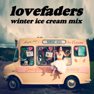 "Lovefaders ""winter ice cream mix"""