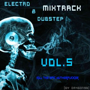 Electro & Dubstep Mix 5# (Kill the Epic Motherfucker) [By Dr4g0n98]