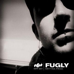 KRYTIKA Productions Podcast 007 - Fugly