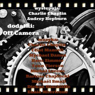 Ten o muzyce filmowej, festiwalu Off Camera i śpiewającym Chaplinie ;) (2016-05-06)