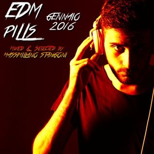 EDM PILLS THE MIX - GENNAIO 2016 - Massimiliano Stangoni