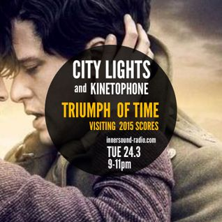 CITY LIGHTS 6_TRIUMPH OF TIME_24 March_InnersoundRadio