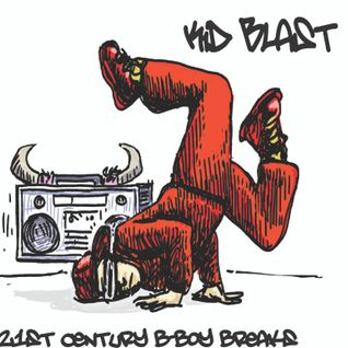 Kid Blast - 21st Century B-Boy Breaks