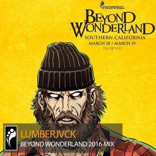 LUMBERJVCK - Beyond Wonderland SoCal 2016 Mix