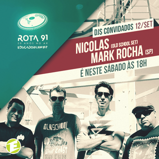 Rota 91 - 12/09/2015 Guest DJs: Mark Rocha (SP) e Nicholas (Old School Special Set )