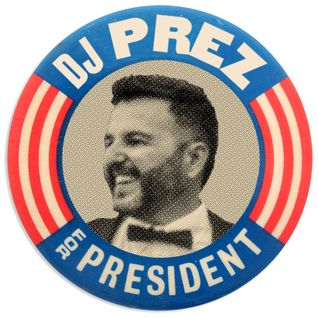 DJ Prez For President