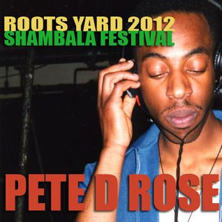 Pete D Rose (Smith & Mighty) - Roots Yard 2012