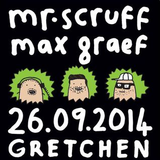 Mr. Scruff & Max Graef @ Gretchen, 26.09.14