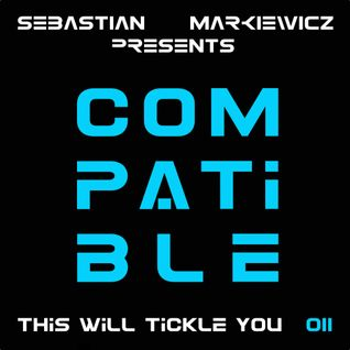 Compatible - This Will Tickle You 011 Mix With Sebastian Markiewicz