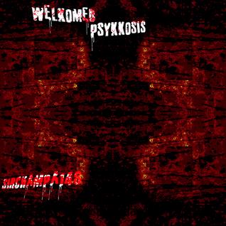 #148 ~ WelKomed PsyKKosis