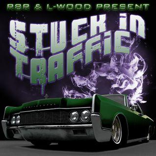 R8R & L-wood Present Stuck In Traffic Mix