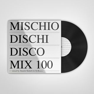 MDD MIX 100 . mixed by Daniele Baldelli & Dj Rocca