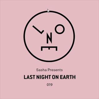 Sasha Presents - Last Night On Earth - 019 - November 2016