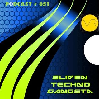 Sliven Techno Gangsta™ ~ Podcast # 051 (13 February 2014)
