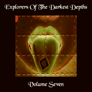 Explorers Of the Darkest Depths Volume Seven