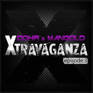 Dohr & Mangold - Xtravaganza Episode #3