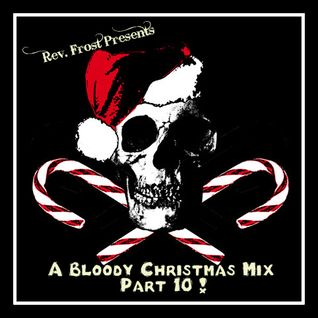 A Bloody Christmas Mix, Part 10 !