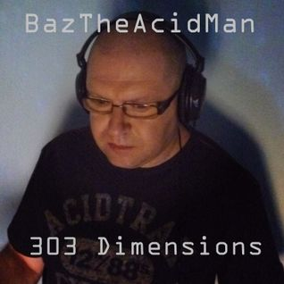 BazTheAcidMan - 303 Dimensions 013 (October 2016)