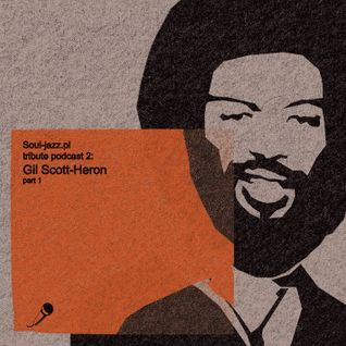 Soul-jazz tribute podcast 2: Gil Scott-Heron (part 1)