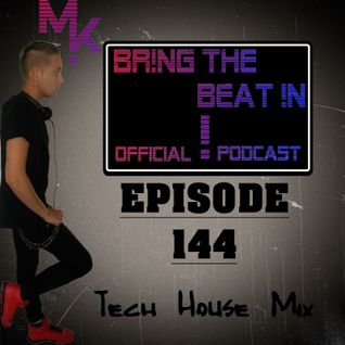 BR!NG THE BEAT !N Official Podcast [SPECIAL Episode 144; Tech House Mix]