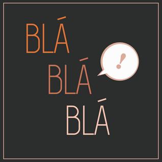 Blá Blá Blá   27.08.2015   Coluna Crítica Internacional - Revista IHU