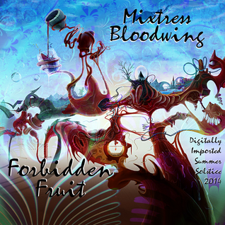 Mixtress Bloodwing - Forbidden Fruit (DI Summer Solstice 2014)
