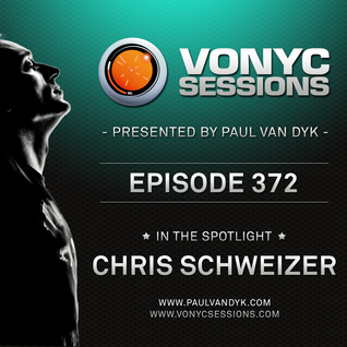 Paul van Dyk's VONYC Sessions 372 - Chris Schweizer