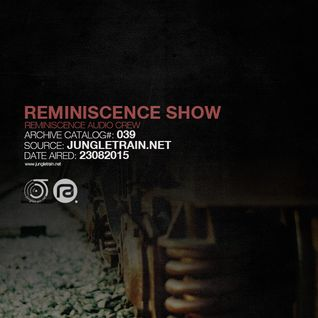 Reminiscence Audio 23082015 @ Jungletrain