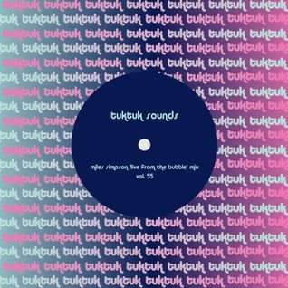 tuktuk sounds vol 55 | miles simpson 'live from the bubble' mix
