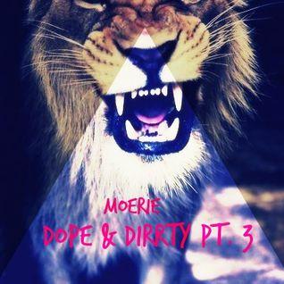 Dope & Dirrty Pt. 3