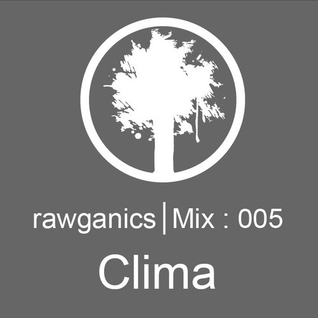 CLIMA - RAWGANICS Guest Mix 005